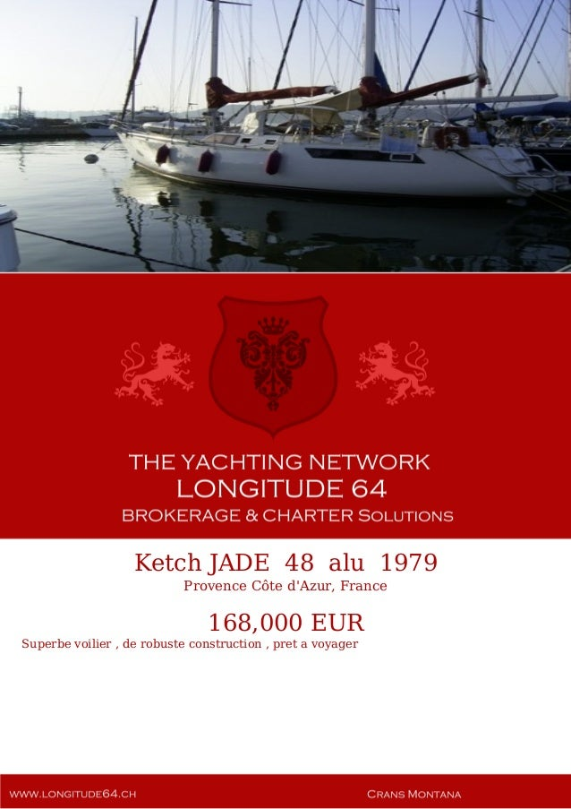 Ketch JADE 48 alu 1979 Provence Côte d'Azur, France 168,000 EUR Superbe voilier , de robuste construction , pret a voyager