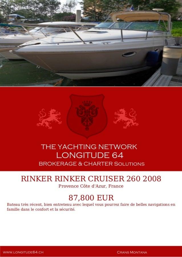 RINKER RINKER CRUISER 260, 2008, 87.800€ For Sale Yacht Brochure. Presented By longitude64.ch