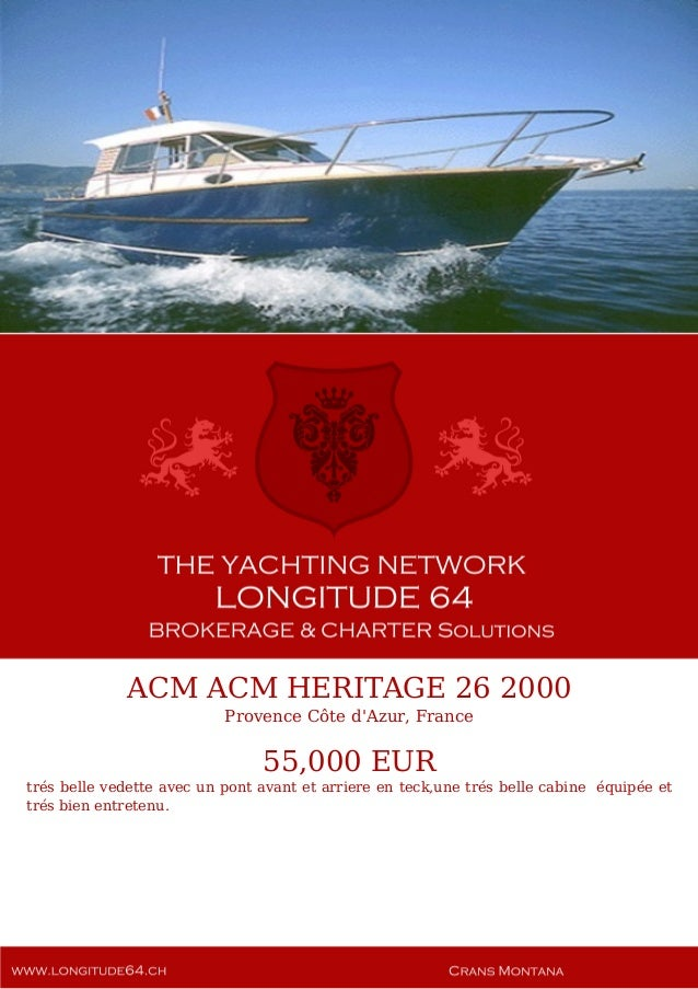 ACM ACM HERITAGE 26, 2000, 55.000 € For Sale Yacht Brochure. Presented By longitude64.ch