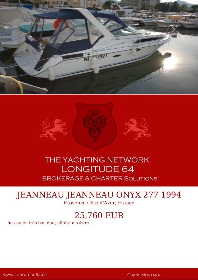 JEANNEAU JEANNEAU ONYX 277, 1994, 25.760€ For Sale Yacht Brochure. Presented By longitude64.ch