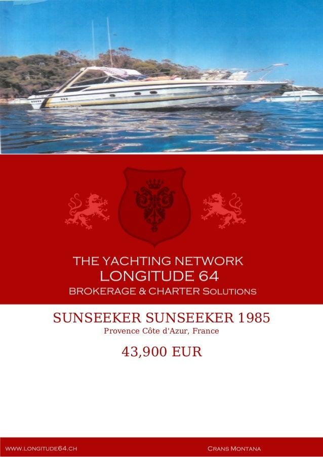 SUNSEEKER SUNSEEKER, 1985, 43.900€ For Sale Yacht Brochure. Presented By longitude64.ch