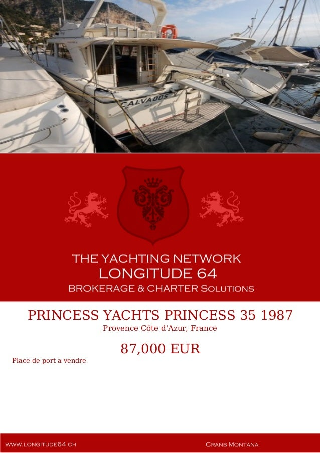 PRINCESS YACHTS PRINCESS 35 1987 Provence Côte d'Azur, France 87,000 EUR Place de port a vendre