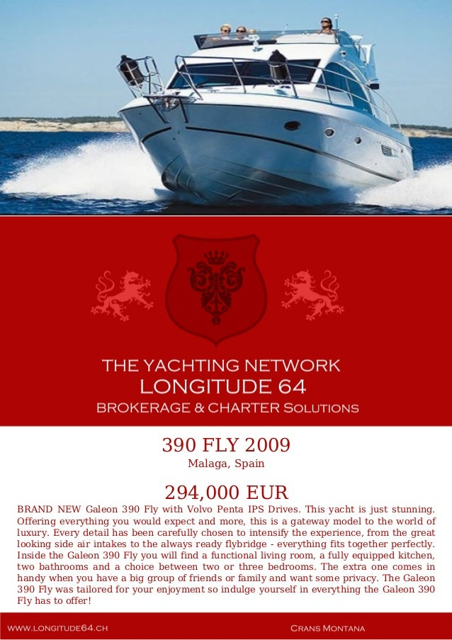 390 FLY 2009 Malaga, Spain 294,000 EUR BRAND NEW Galeon 390 Fly with Volvo Penta IPS Drives. This yacht is just stunning. ...