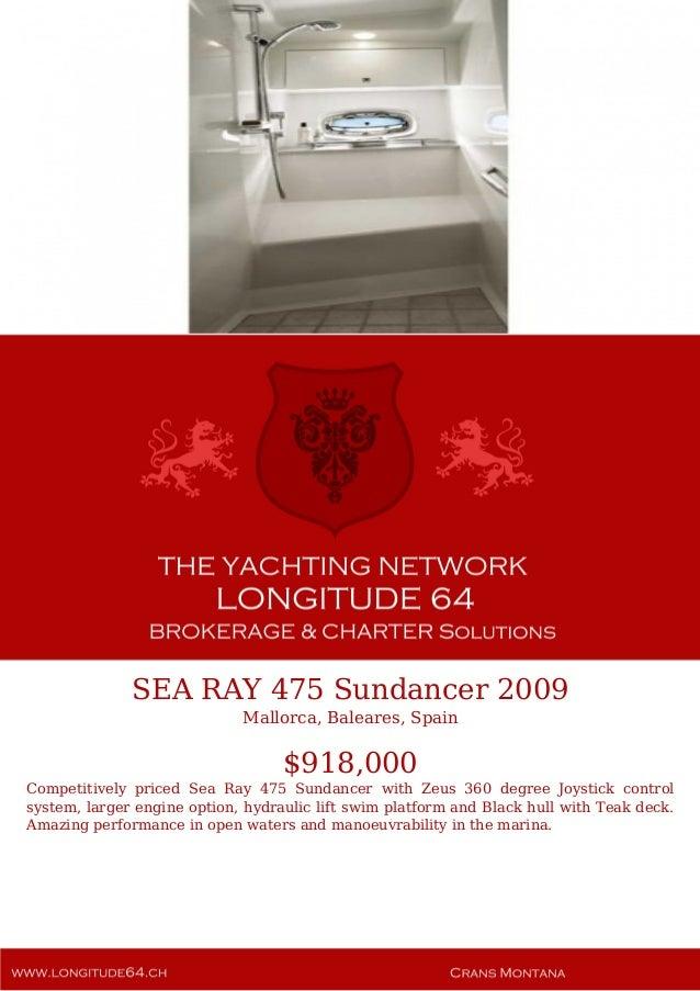 SEA RAY 475 Sundancer 2009 Mallorca, Baleares, Spain $918,000 Competitively priced Sea Ray 475 Sundancer with Zeus 360 deg...
