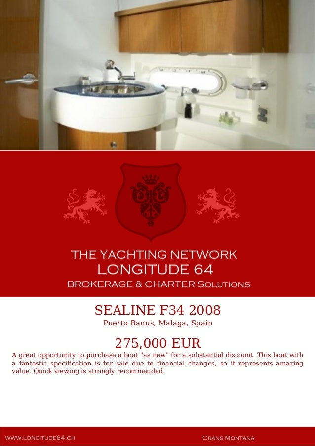 """SEALINE F34 2008 Puerto Banus, Malaga, Spain 275,000 EUR A great opportunity to purchase a boat """"as new"""" for a substantial..."""