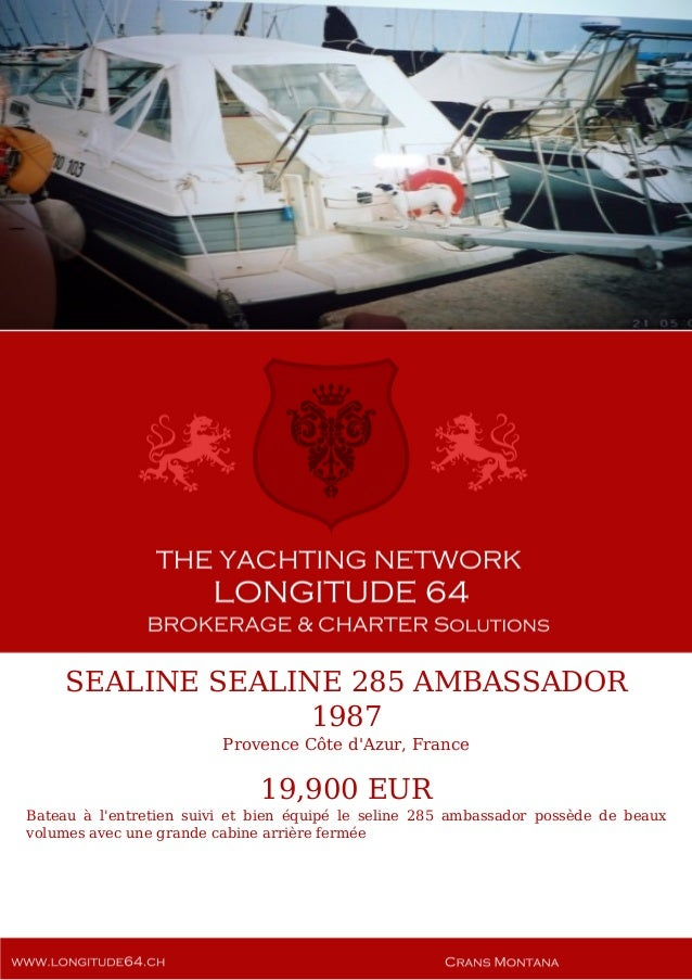 SEALINE SEALINE 285 AMBASSADOR, 1987, 19.900 € For Sale Yacht Brochure. Presented By longitude64.ch