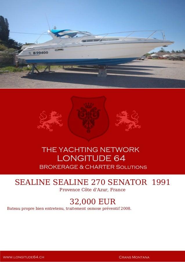 SEALINE SEALINE 270 SENATOR , 1991, 32.000€ For Sale Yacht Brochure. Presented By longitude64.ch