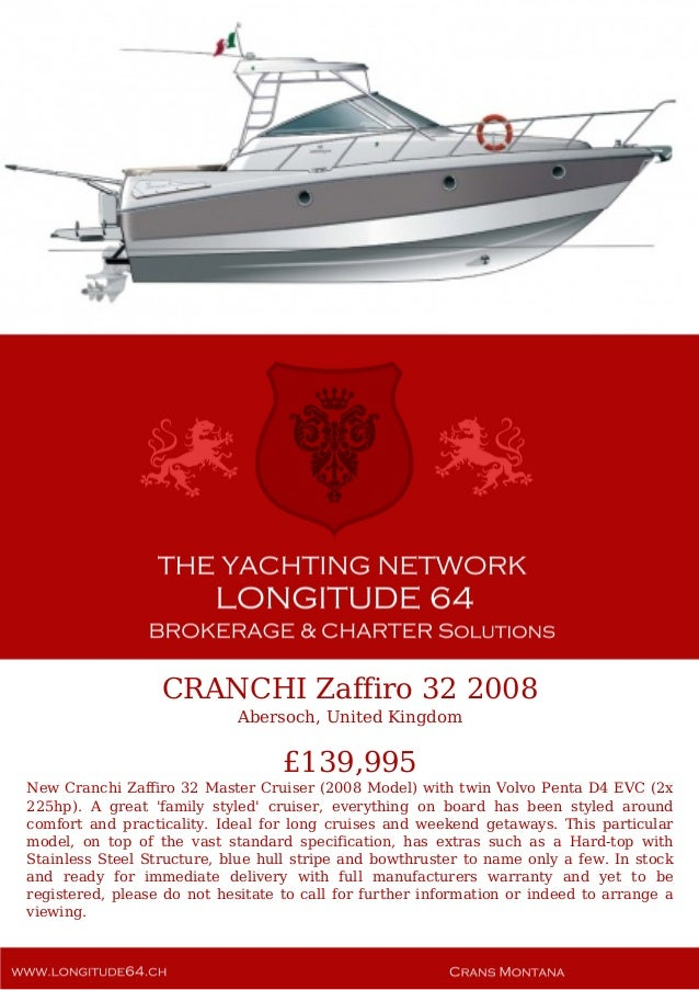 CRANCHI Zaffiro 32 2008 Abersoch, United Kingdom £139,995 New Cranchi Zaffiro 32 Master Cruiser (2008 Model) with twin Vol...