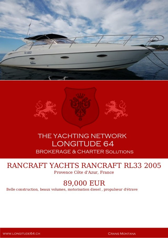 RANCRAFT YACHTS RANCRAFT RL33 2005 Provence Côte d'Azur, France 89,000 EUR Belle construction, beaux volumes, motorisation...