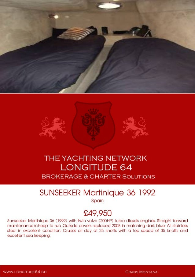 SUNSEEKER Martinique 36 1992 Spain £49,950 Sunseeker Martinique 36 (1992) with twin volvo (200HP) turbo diesels engines. S...