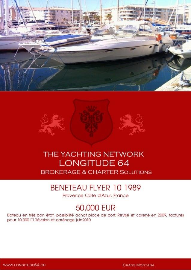 BENETEAU FLYER 10 1989 Provence Côte d'Azur, France 50,000 EUR Bateau en très bon état, possibilité achat place de port. R...