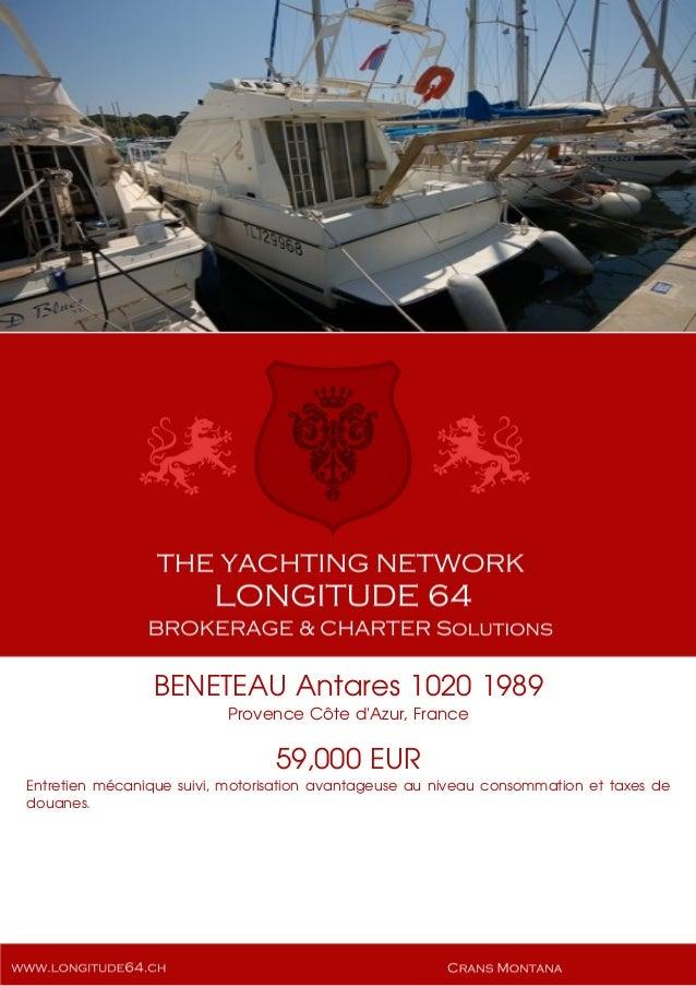 BENETEAU Antares 1020 1989 Provence Côte d'Azur, France 59,000 EUR Entretien mécanique suivi, motorisation avantageuse au ...