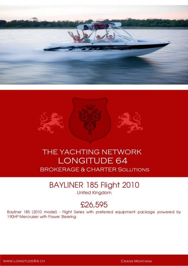 BAYLINER 185 Flight 2010 United Kingdom £26,595 Bayliner 185 (2010 model) - Flight Series with preferred equipment package...