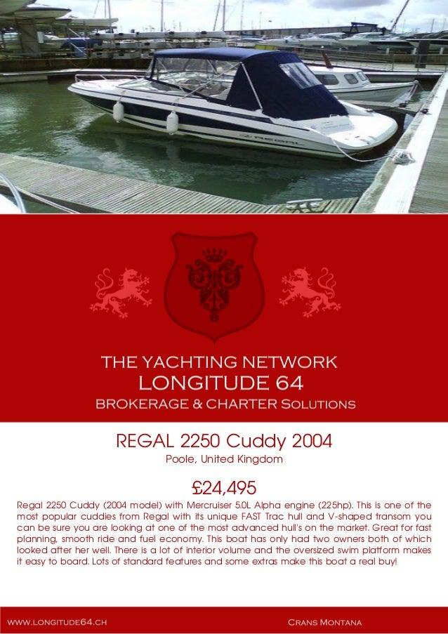 REGAL 2250 Cuddy, 2004, £24,495 For Sale Yacht Brochure. Presented By longitude64.ch