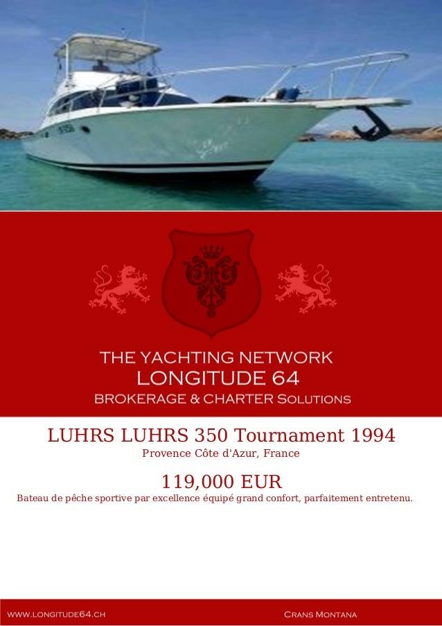 LUHRS LUHRS 350 Tournament 1994 Provence Côte d'Azur, France 119,000 EUR Bateau de pêche sportive par excellence équipé gr...