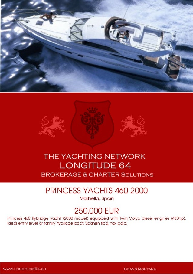 PRINCESS YACHTS 460 2000 Marbella, Spain 250,000 EUR Princess 460 flybridge yacht (2000 model) equipped with twin Volvo di...