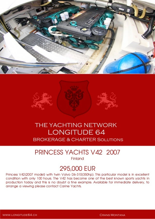 PRINCESS YACHTS V42 2007 Finland 295,000 EUR Princess V42(2007 model) with twin Volvo D6-310(350hp). This particular model...