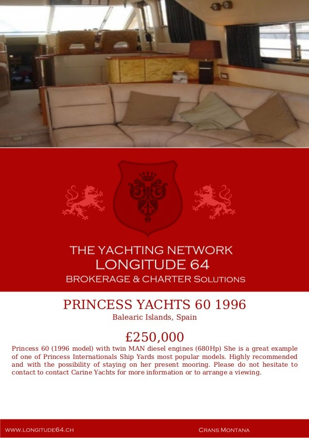 PRINCESS YACHTS 60 1996 Balearic Islands, Spain £250,000 Princess 60 (1996 model) with twin MAN diesel engines (680Hp) She...