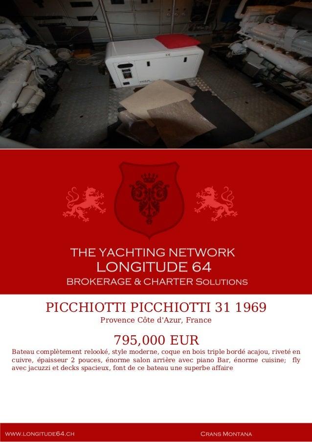 PICCHIOTTI PICCHIOTTI 31 1969 Provence Côte d'Azur, France 795,000 EUR Bateau complètement relooké, style moderne, coque e...
