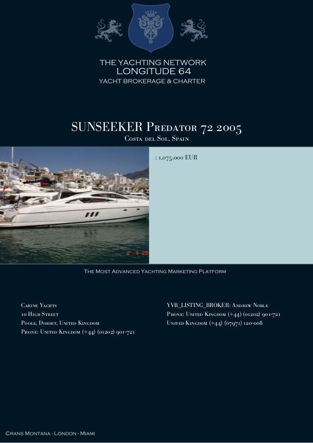 SUNSEEKER Predator 72 2005 Costa del Sol, Spain : 1,075,000 EUR Carine Yachts 10 High Street Poole, Dorset, United Kingdom...