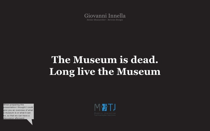 Long live the museum (with notes)