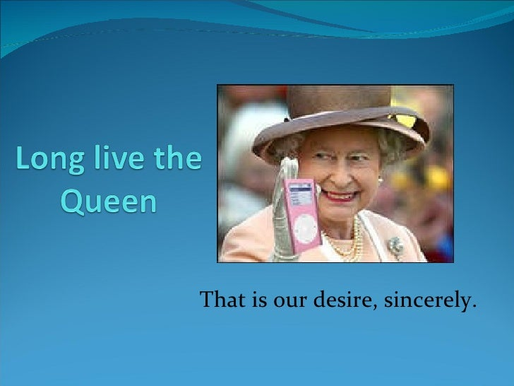 That is our desire, sincerely.