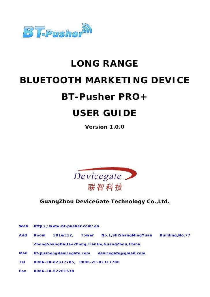 LONG RANGE BLUETOOTH MARKETING DEVICE                   BT-Pusher PRO+                        USER GUIDE                  ...