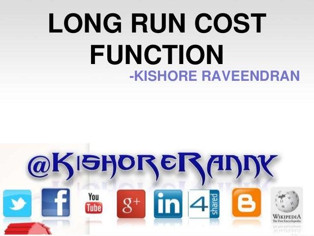 LONG RUN COST FUNCTION -KISHORE RAVEENDRAN