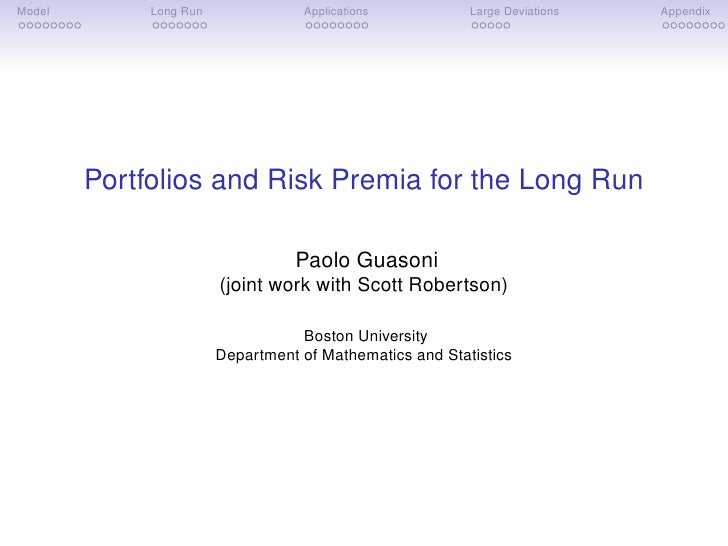 Model        Long Run              Applications           Large Deviations   Appendix             Portfolios and Risk Prem...
