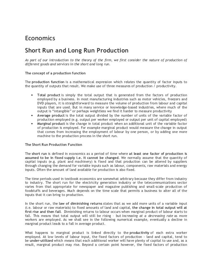 EconomicsShort Run and Long Run ProductionAs part of our introduction to the theory of the firm, we first consider the nat...