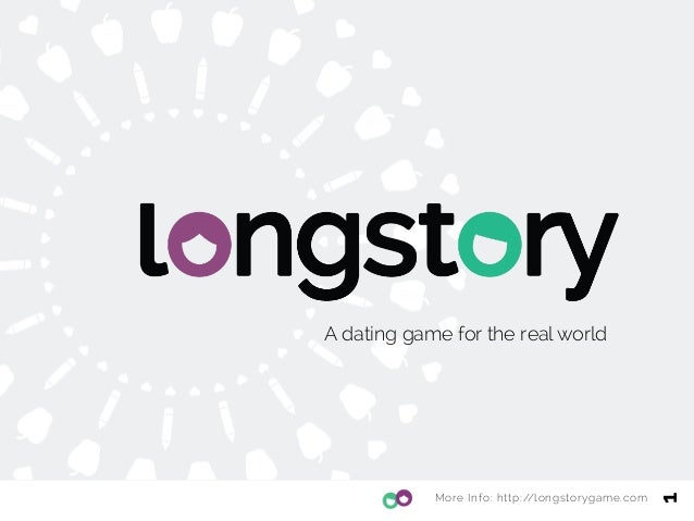 A dating game for the real world More Info: http://longstorygame.com 1