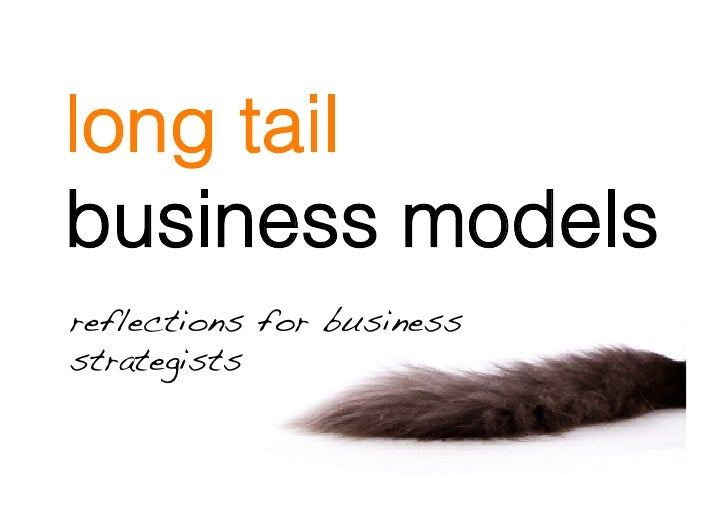 long tail business models reflections for business strategists!