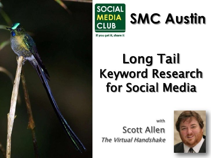 SMC Austin<br />Long Tail Keyword Researchfor Social Media<br />with<br />Scott Allen<br />The Virtual Handshake<br />