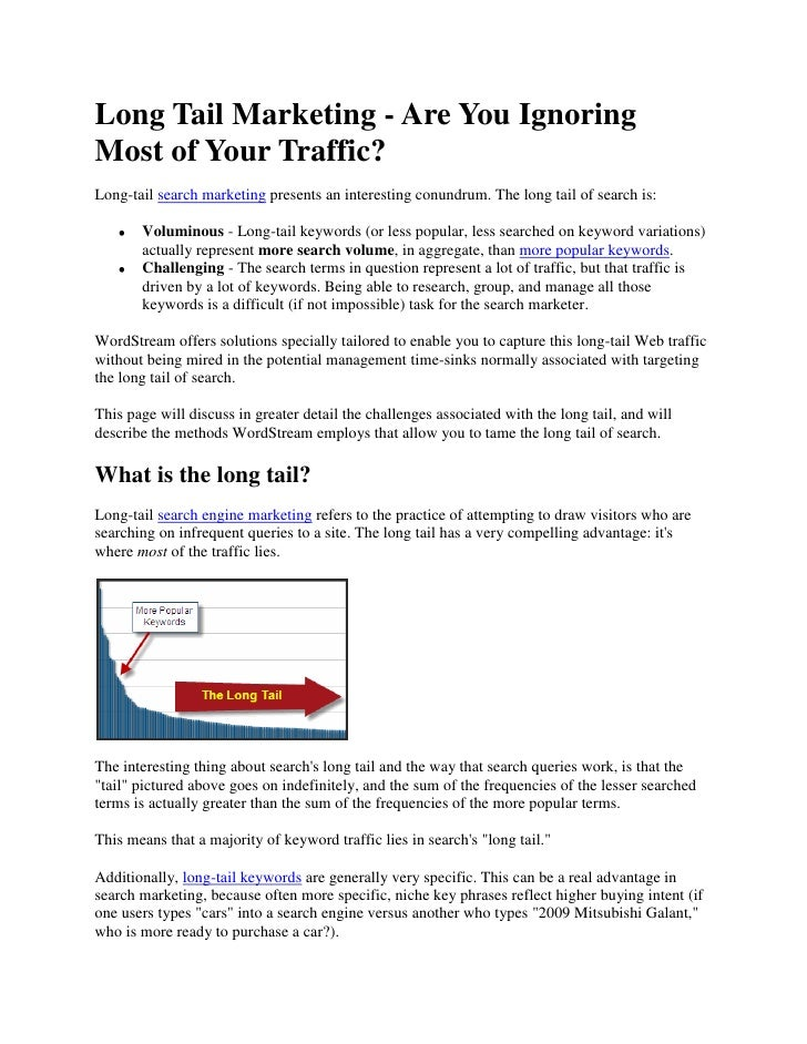 Long Tail Marketing - Are You IgnoringMost of Your Traffic?Long-tail search marketing presents an interesting conundrum. T...