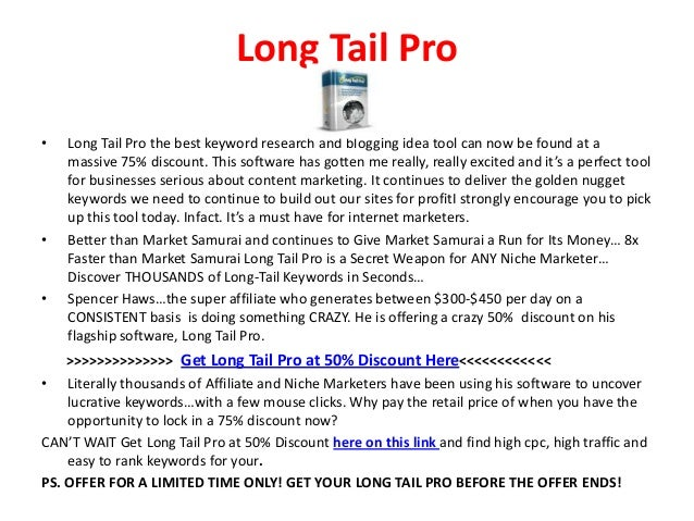 Long Tail Pro• Long Tail Pro the best keyword research and blogging idea tool can now be found at amassive 75% discount. T...