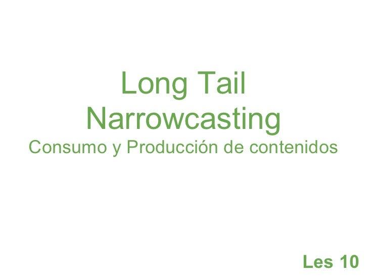 Les 10 - Long Tail y Narrowcasting