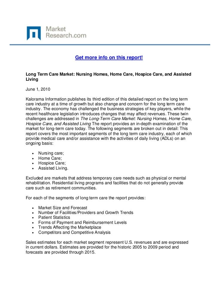 Get more info on this report!Long Term Care Market: Nursing Homes, Home Care, Hospice Care, a...