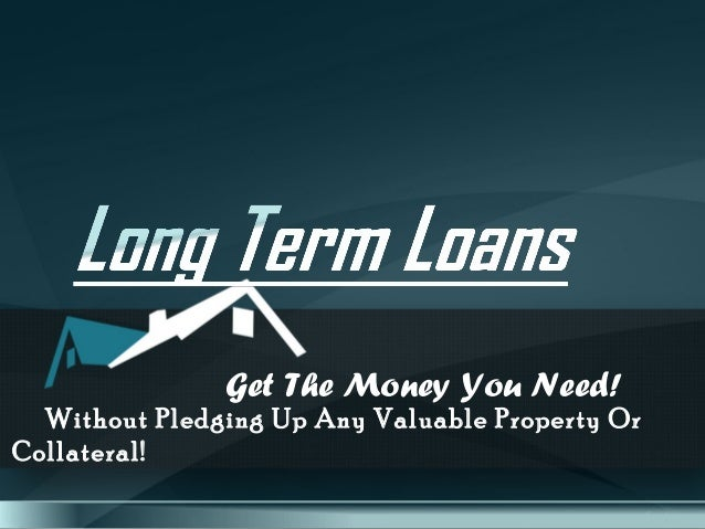 Long term loans for Need loan to buy land