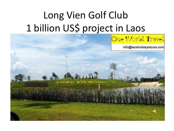 Long Vien Golf Club1 billion US$ project in Laos