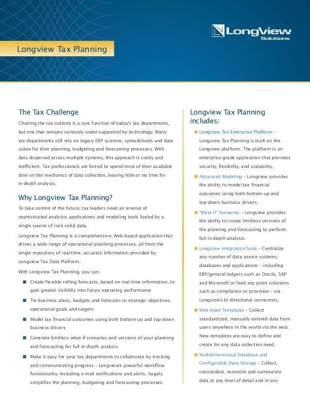 Longview Tax Planning Longview Tax Planning includes: n Longview Tax Enterprise Platform – Longview Tax Planning is built ...