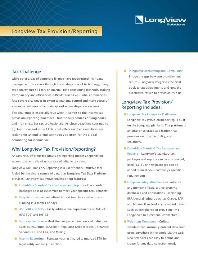 Longview Tax Provision/Reporting n Integrated Accounting and Compliance – Bridge the gap between provision and return – Lo...