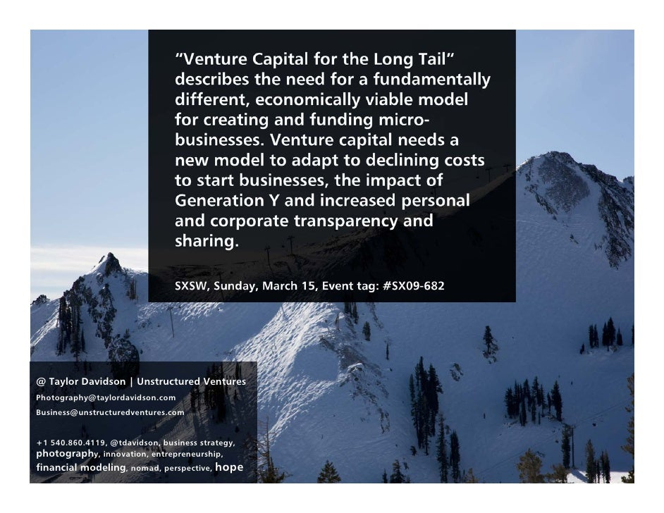 """Venture Capital for the Long Tail""                                 describes the need for a fundamentally                ..."