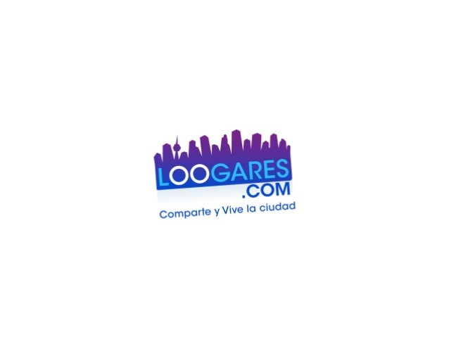 IntroLOOGARES.COM IS AN ONLINE / MOBILE CITY GUIDEFOR LATAM THAT CONNECTS PEOPLE WITH LOCALBUSINESSES, BASED ON RECOMMENDA...