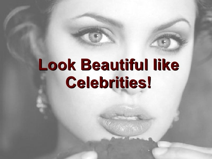 Look Beautiful like Celebrities!