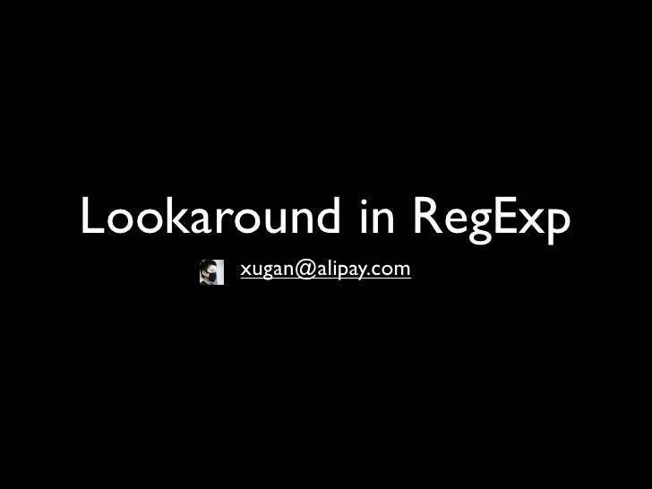 Lookaround in RegExp      xugan@alipay.com