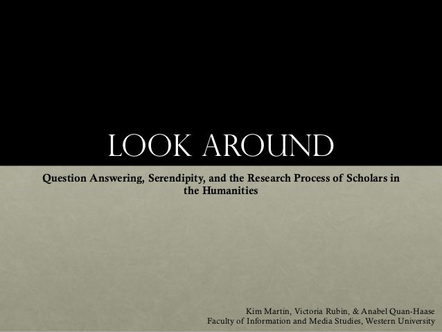 Look Around: Question Answering, Serendipity, and the Research Process of Scholars in the Humanities