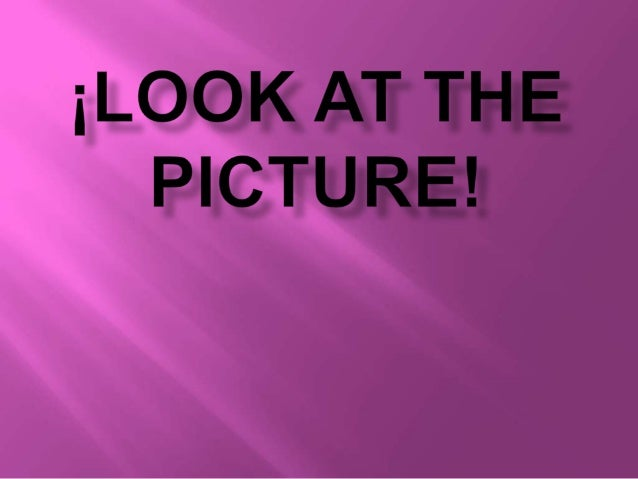 ¡Look at the picture!