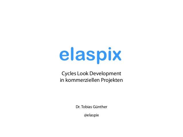 Dr. Tobias Günther @elaspix Cycles Look Development in kommerziellen Projekten elaspix