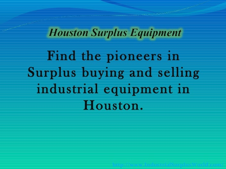 Find the pioneers inSurplus buying and selling industrial equipment in        Houston.            http://www.IndustrialSur...