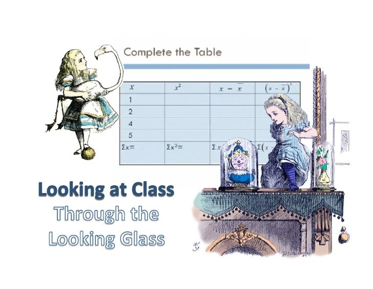 Looking at Class Through the Looking Glass